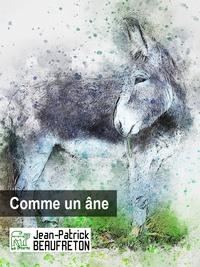 Jean-Patrick Beaufreton - Comme un âne.