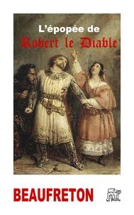 Jean-Patrick Beaufreton - L'épopée de Robert le Diable.