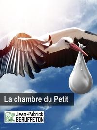 Jean-Patrick Beaufreton - La chambre du Petit.
