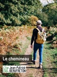 Jean-Patrick Beaufreton - Le chemineau.