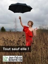 Jean-Patrick Beaufreton - Tout sauf elle !.
