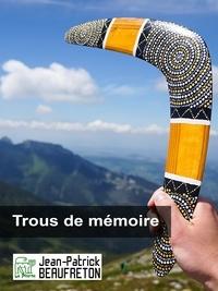 Jean-Patrick Beaufreton - Trous de mémoire.