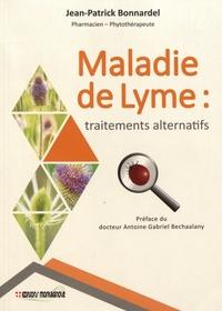 Jean-Patrick Bonnardel - Maladie de Lyme : traitements alternatifs - La montée des maladies émergentes.