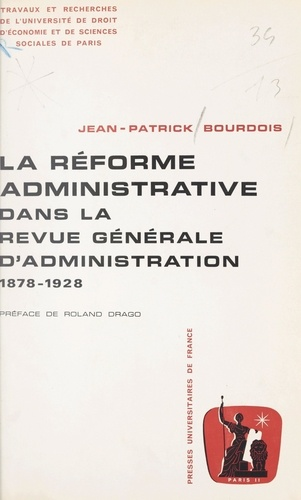 """La réforme administrative dans la """"Revue générale d'administration"""". 1878-1928"""