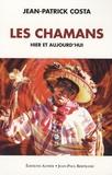 Jean-Patrick Costa - Les chamans hier et aujourd'hui - Mieux connaître le chamanisme.