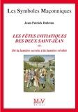 Jean-Patrick Dubrun - N. 82 Les fêtes initiatiques des deux Saint-Jean Tome 2.