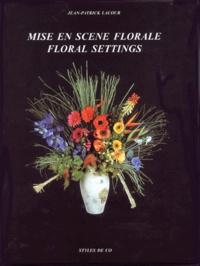 Jean-Patrick Lacour - Mise en scène florale.
