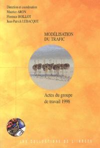 Jean-Patrick Lebacque et  Collectif - Modélisation du trafic. - Actes du groupe de travail 1998.