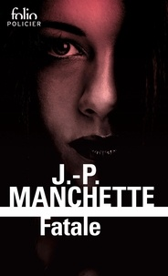 Jean-Patrick Manchette - Fatale.