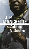 Jean-Patrick Manchette - L'affaire N'Gustro.
