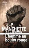 Jean-Patrick Manchette et Barth-Jules Sussman - L'Homme au boulet rouge.