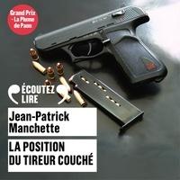 Jean-Patrick Manchette - La position du tireur couché.