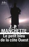 Jean-Patrick Manchette - Le petit bleu de la côte Ouest.