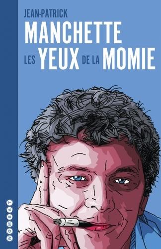 Jean-Patrick Manchette - Les yeux de la momie - L'intégrale des chroniques de cinéma. Précédé de 57 notes sur le cinéma.
