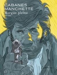 Jean-Patrick Manchette et Max Cabanes - Morgue Pleine.