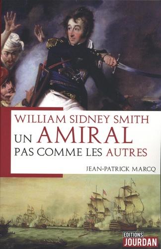 William Sydney Smith. Un amiral pas comme les autres