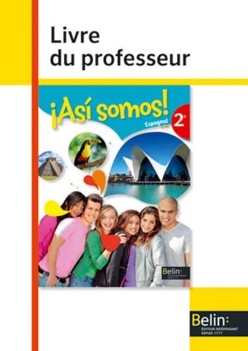 Jean-Patrick Mazoyer - Espagnol 2e A2-B1 Así somos! - Livre du professeur.