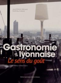 Jean-Patrick Menard et Matthieu Cellard - Gastronomie lyonnaise - Le sens du goût.