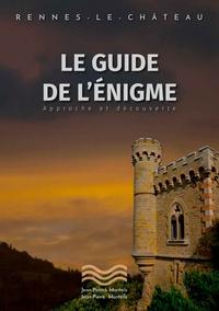 Jean Patrick Monteils - Rennes le château - Le guide de l'énigme. Approche et découverte.