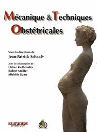 Jean-Patrick Schaal - Mécanique et techniques obstétricales.
