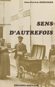 Jean-Patrick Serrurier - Sens d'autrefois.