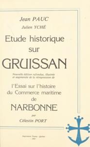 Jean Pauc et Célestin Port - Étude historique sur Gruissan - Suivi de Essai sur l'histoire du commerce maritime de Narbonne.