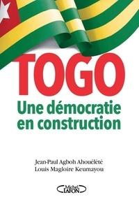 Jean-Paul Agboh Ahouélété et Louis-Magloire Keumayou - Togo : une démocratie en construction.