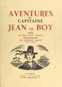 Jean-Paul Alaux et Gustave Alaux - Aventures du capitaine Jean de Boy.