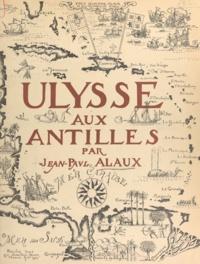 Jean-Paul Alaux et Gustave Alaux - Ulysse aux Antilles.