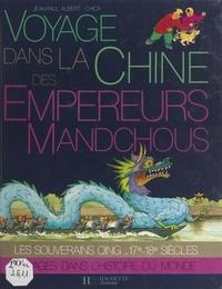 Jean-Paul Albert et Françoise Detay-Lanzmann - Voyage dans la Chine des empereurs mandchous.