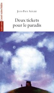 Jean-Paul Alègre - Deux tickets pour le paradis.