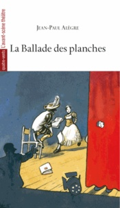 Jean-Paul Alègre - La Ballade des planches.