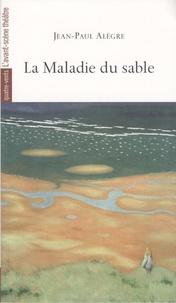 Jean-Paul Alègre - La Maladie du sable.