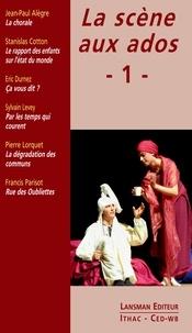 Jean-Paul Alègre et Stanislas Cotton - La scène aux ados - Tome 1.
