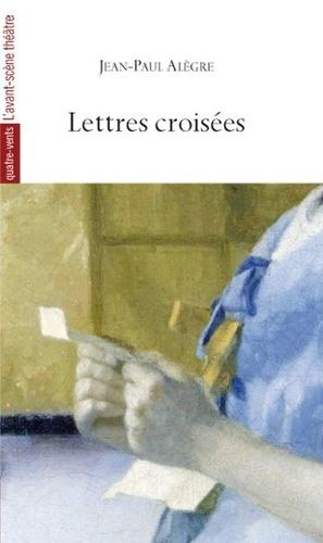 Jean-Paul Alègre - Lettres croisées.