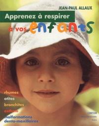 Apprenez à respirer à vos enfants - Rhumes, ototes, bronchites, asthme, malformations dento-maxillaires.pdf