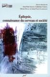 Jean-Paul Amann et Catherine Chiron - Epilepsie, connaissance du cerveau et société.