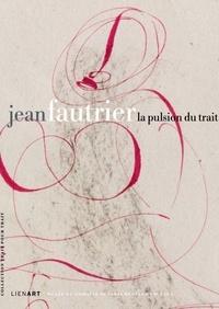 Jean-Paul Ameline et Marcel-André Stalter - Jean Fautrier (1898-1964), la pulsion du trait.