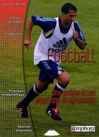 Jean-Paul Ancian - Football - Une préparation physique programmée.