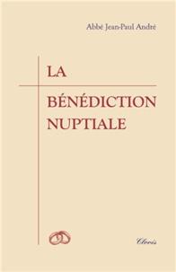 Jean-Paul André - La bénédiction nuptiale.