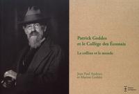 Jean Paul Andrieu et Marion Geddes - Patrick Geddes et le Collège des Ecossais - La colline et le monde.
