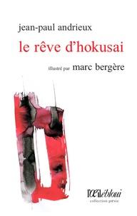 Jean-Paul Andrieux - Le rêve d'Hokusai.