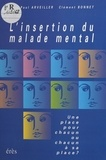 Jean-Paul Arveiller et Thierry Bonnet - L'insertion du malade mental - Une place pour chacun ou chacun à sa place ?.