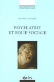 Jean-Paul Arveiller - Psychiatrie et folie sociale.