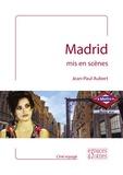 Jean-Paul Aubert - Madrid mis en scènes.