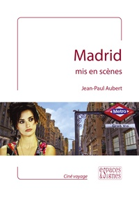 Jean-Paul Aubert - Madrid mis en scènes.