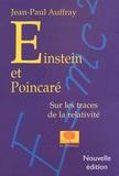 Jean-Paul Auffray - Einstein et Poincaré - Sur les traces de la relativité.
