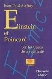 Jean-Paul Auffray - Einstein et Poincaré. Sur les traces de la relativité.