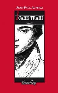 Jean-Paul Auffray - Icare trahi.