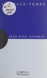 Jean-Paul Auffray et  Fractale - L'espace-temps - Un exposé pour comprendre, un essai pour réfléchir.